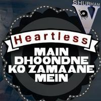 Mai Dhundne Ko Zamane me - Shubham Varma