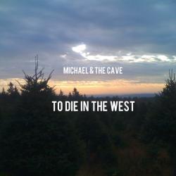 Die in the West sung by Mike McKenna Jr