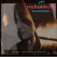 Yeh Mohabbath(New Single) Ft. Pratibha