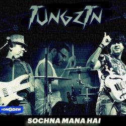 Sochna Mana Hai sung by Tungztn