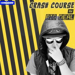 Crash Course sung by Big Deal