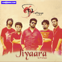 Jiyaara sung by Pratigya Band