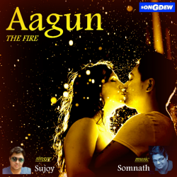 Aagun - The Fire sung by Somnath Roy (TATTU)