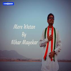 Mere Watan sung by Nihar Mayekar