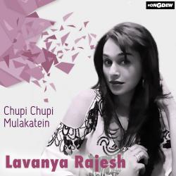 Chupi Chupi Mulakatein sung by Lavanya Rajesh