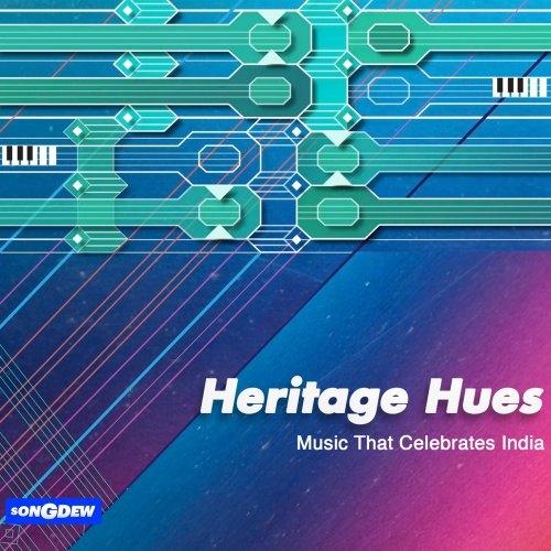 Heritage Hues - Music That Celebrates India