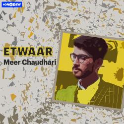 Etwaar sung by Meer Choudhary