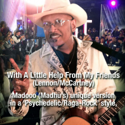 With A Little Help From My Friends sung by Madhukar Dhas