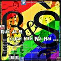 Ruk ja kuch keh na hai -B&S sung by shaskvir