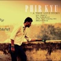 Phir Kyu -A True Love Story (B&S)