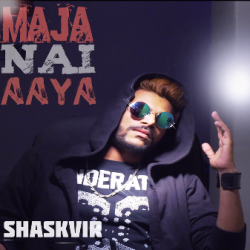 Maja Nai Aaya sung by shaskvir