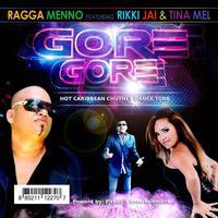 GORE GORE - Ragga Menno Ft. Rikki Jai & Tina Mel