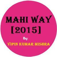 Vipin Kumar Mishra-Mahi Way Hindi Songs Official