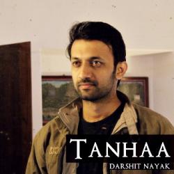 Tanhaa - Original Composition sung by Darshit Nayak