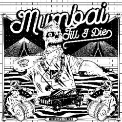 Mumbai Till I Die ( Prod by Ninja, Kinga Rhymes ) sung by Mumbais Finest