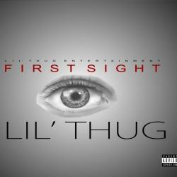 First Sight - LIL\' THUG sung by LIL THUG