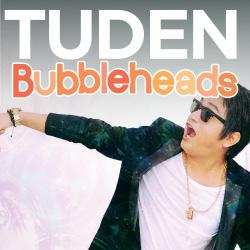 Bubbleheads sung by Tuden Jamir