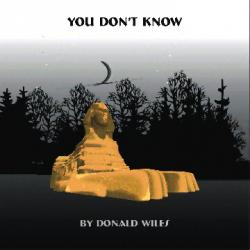 You Don\'t Know sung by Dennis Wiles