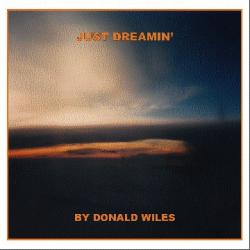 Just Dreaming sung by Dennis Wiles