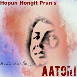 Aatori (Hopun Hongit Pran) sung by Hopun Hongeet Pran