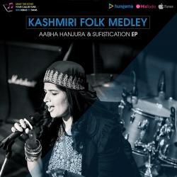 Kashmiri Folk Medley by Aabha Hanjura sung by Aabha Hanjura
