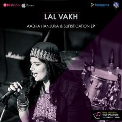LalVakh by Aabha Hanjura sung by Aabha Hanjura