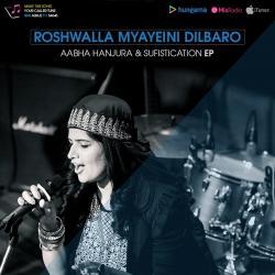 Roshwalla Myayini Dilbaro by Aabha Hanjura sung by Aabha Hanjura
