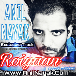 Roiyaan (cover) Anil Nayak sung by Anil Nayak
