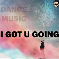 I Got U Going - SEJAL   DANCE MUSIC