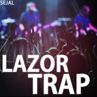 Lazor Trap - Sejal