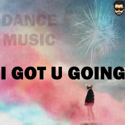 I Got U Going - SEJAL | DANCE MUSIC sung by SEJAL