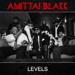 AMITTAI BLAKK - LEVELS sung by Amittai Blakk