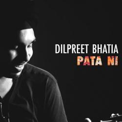 Pata Ni Ae Hunda - Acoustic sung by Dilpreet Bhatia