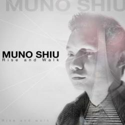 Muno Shiu - Rise And Walk [320Kbps] sung by Muno Shiu
