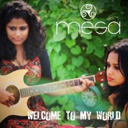 Welcome to my world - a Mesa original sung by Mesa - the fusion band