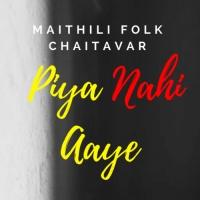 Piya Nahi Aaye