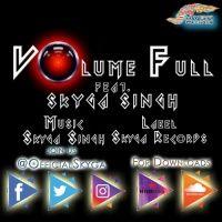 Volume Full - Feat. Skyga Singh