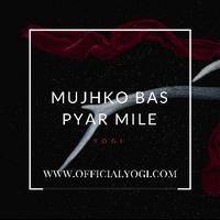 Mujhko Bas Pyar Mile