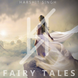 Fairy Tales sung by Harshit Singh