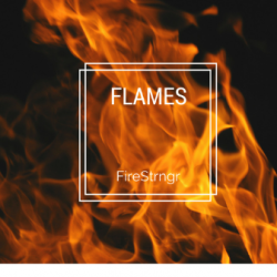 FireStrngr-Flames sung by Flamehood Official