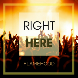 Right Here sung by Flamehood Official
