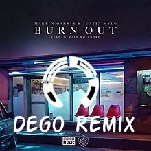 Martin Garrix vs Dego - Burnout ( Remix) sung by Dego