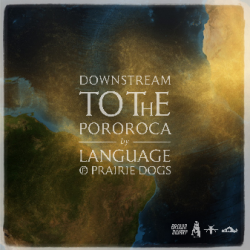 Downstream to the Pororoca sung by Language of prairie dogs
