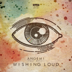 Angemi Feat. Rebel - Wishing Loud sung by Edm To Infinity