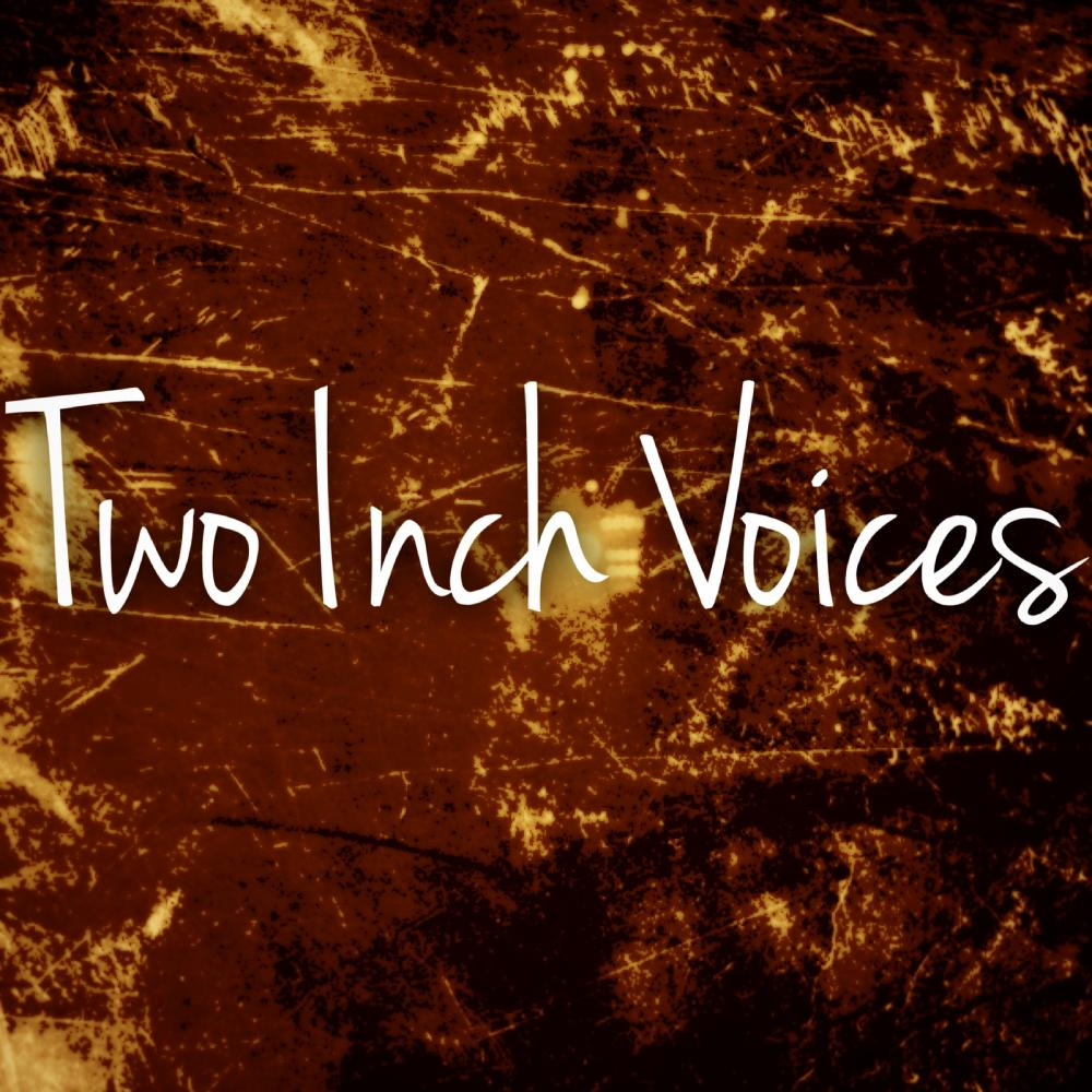 Two Inch Voices , Discography