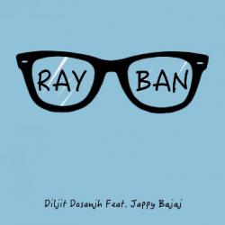 Ray Ban - Diljit Dosanjh Feat. Jappy Bajaj sung by Jappy Bajaj