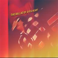 The Ballad of a Keg Heart