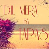 Dil Mera | TAPAS