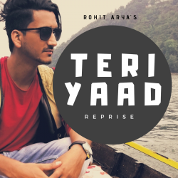 Teri Yaad (Reprise) sung by Rohit Arya Official