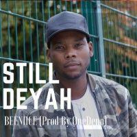 BEENIICE - STILL DEYAH